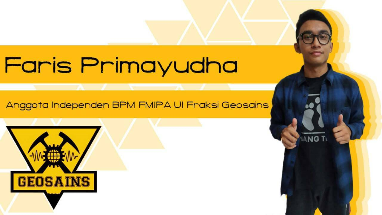 Faris Primayudha, anggota independen BPM FMIPA UI Fraksi Geosains