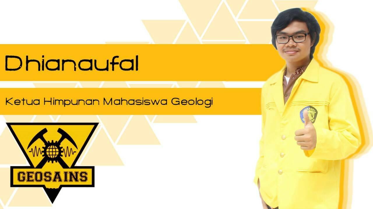 Dhianaufal, Ketua Himpunan Mahasiswa Geologi 2016