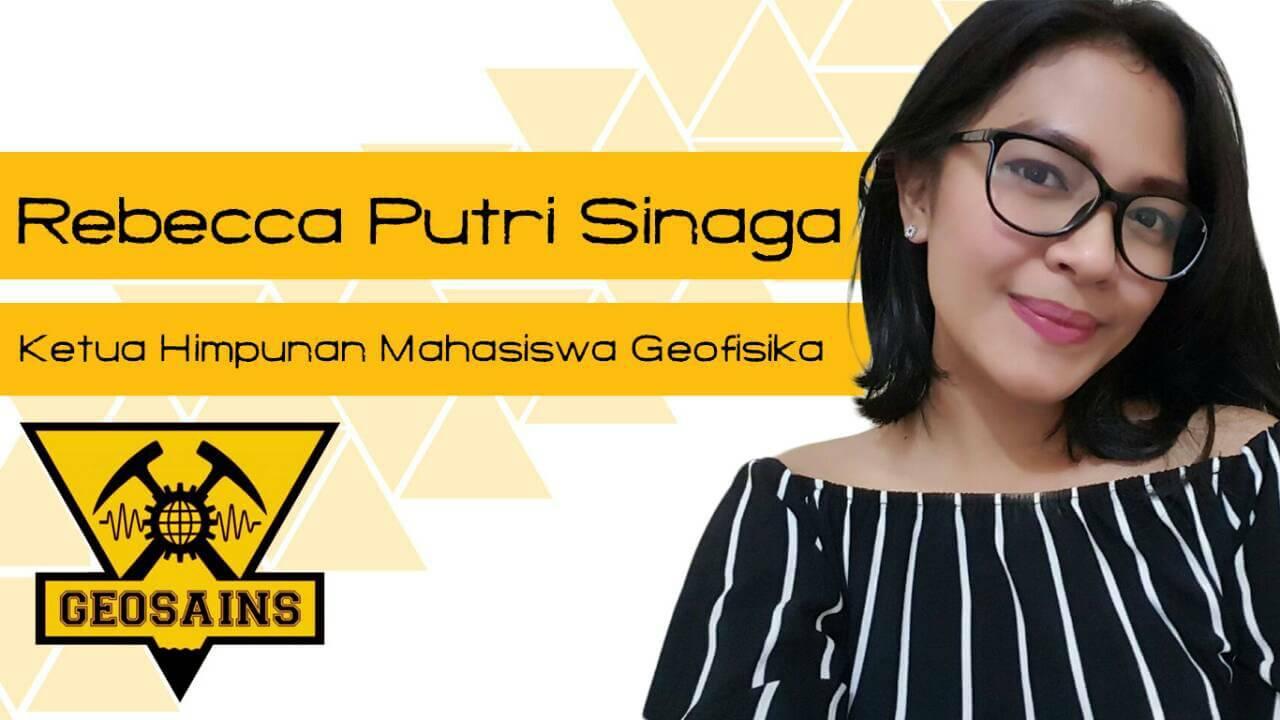 Rebecca Putri Sinaga, Ketua Himpunan Mahasiswa Geofisika 2016
