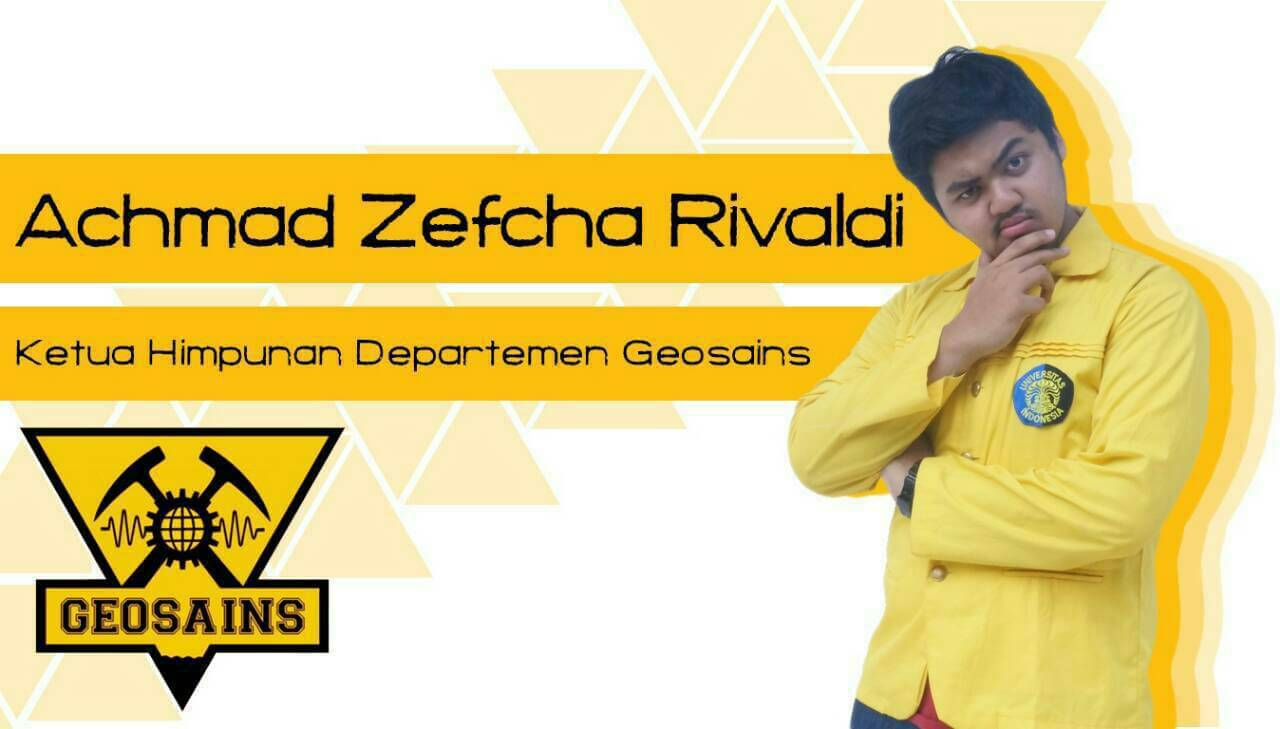 Achmad Zefcha Rivaldi, Ketua Himpunan Mahasiswa Departemen Geosains 2016