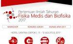 Pertemuan Ilmiah Tahunan (PIT) Fisika Medis dan Biofisika 2017