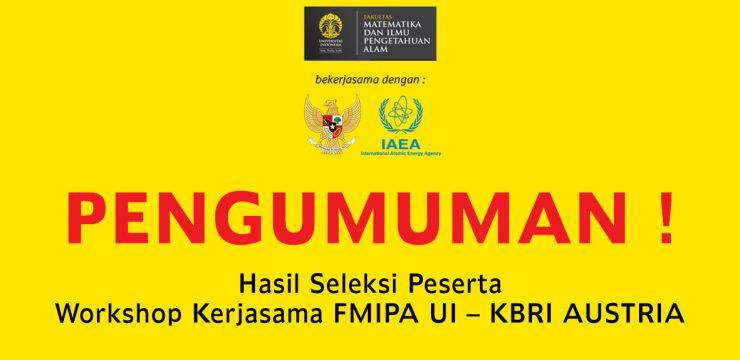 Hasil Seleksi Peserta  Workshop Kerjasama FMIPA UI – KBRI AUSTRIA