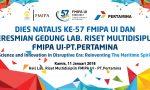 DIES NATALIS KE 57 & PERESMIAN GEDUNG LAB RISET FMIPA UI-PT.PERTAMINA