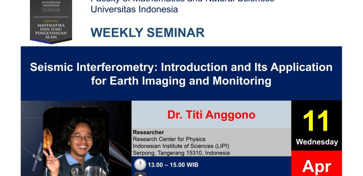 """Weekly Seminar: """"Seismic Interferometry: Introduction and Its Application for Earth Imaging and Monitoring"""""""