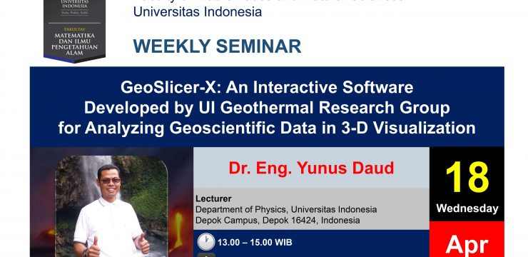 """Weekly Seminar: """"GeoSlicer-X: An Interactive Software Developed by UI Geothermal Research Group for Analyzing Geoscientific Data in 3-D Visualization"""""""