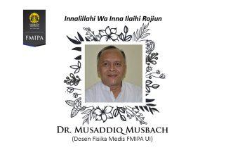 Musaddiq Musbach, Dosen dan Peneliti Bidang Fisika Medis FMIPA UI Tutup Usia