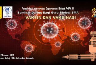 Sukseskan Program Vaksinasi Covid-19 Nasional, FMIPA UI Gelar Seminar Bagi Guru-Guru SMA Se-Indonesia