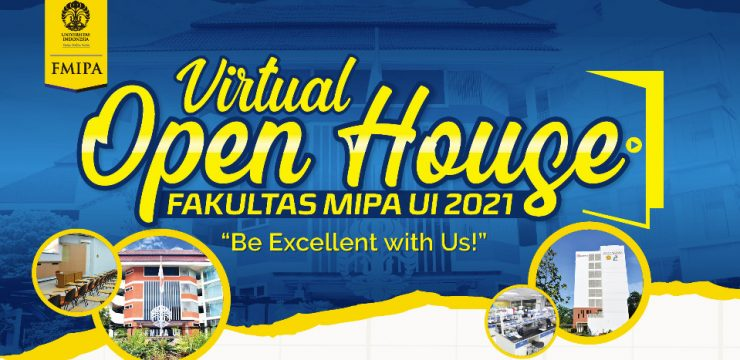 """Agenda FMIPA UI : Virtual Open House FMIPA UI """"Be Excellent With Us!"""""""