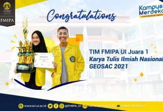 TIM FMIPA UI Juara 1 Karya Tulis Ilmiah Nasional GEOSAC 2021